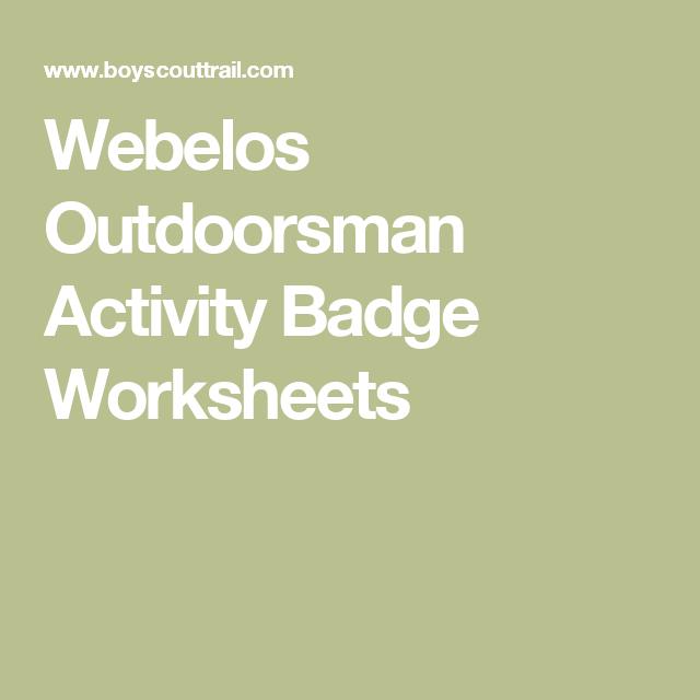 Webelos Outdoorsman Activity Badge Worksheets | Boy Scouts ...
