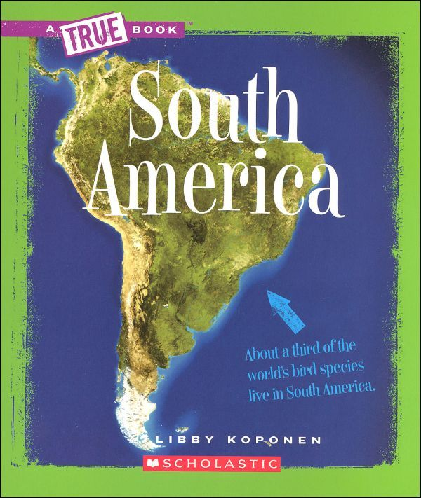 South America True Books Continents HS History Of The World