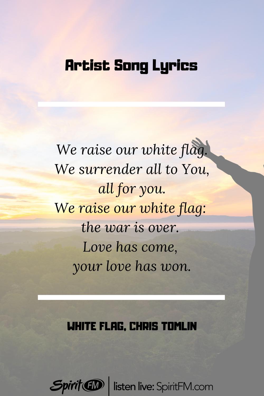 White Flag In 2020 Christian Song Lyrics Worship Songs Lyrics Christian Quotes Inspirational
