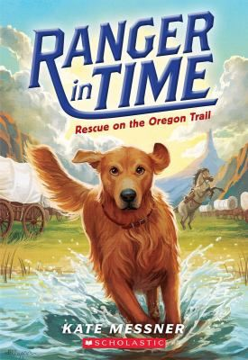 Rescue On The Oregon Trail Book Messner Kate Meet Ranger