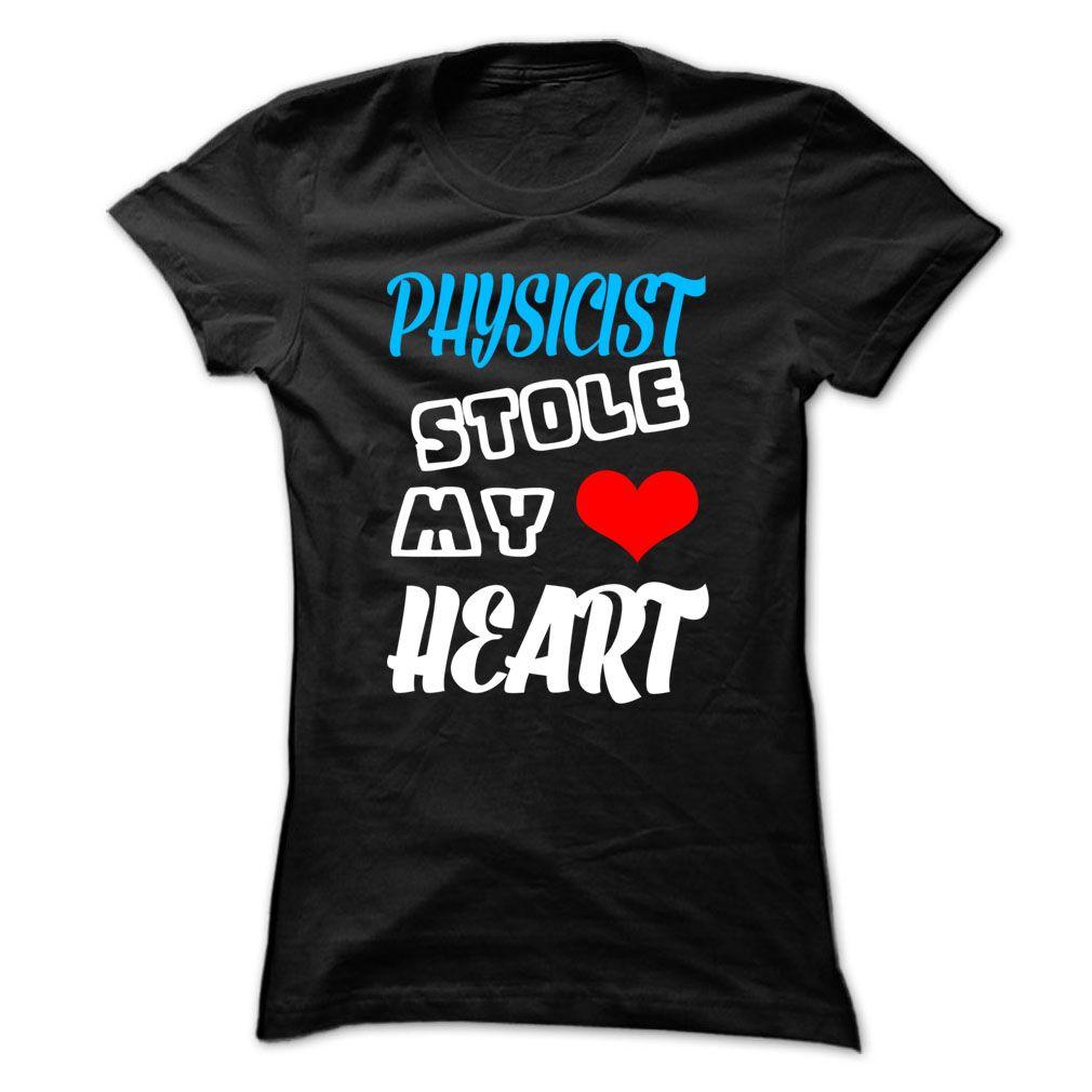 Physicist Stole My Heart ! T SHIRT