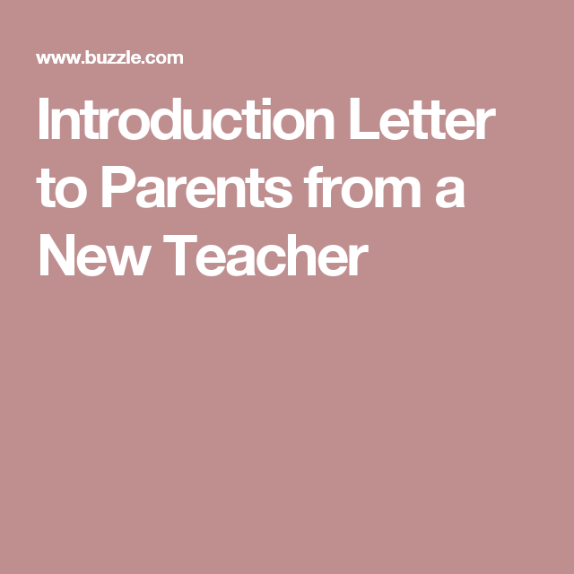 Introduction Letter To Parents From A New Teacher More