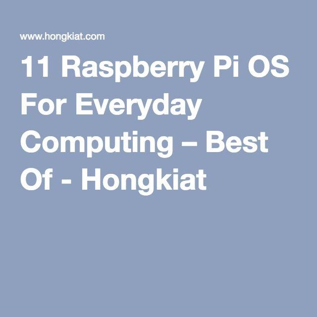 11 Raspberry Pi OS For Everyday Computing – Best Of - Hongkiat