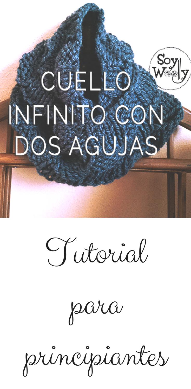 Teje un cuello infinito fácil y rápido con dos agujas | Pinterest ...