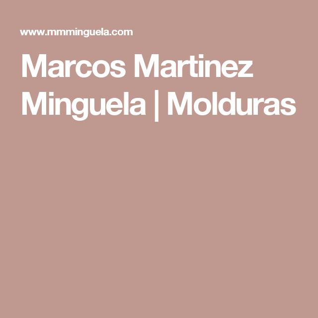 Marcos Martinez Minguela | Molduras
