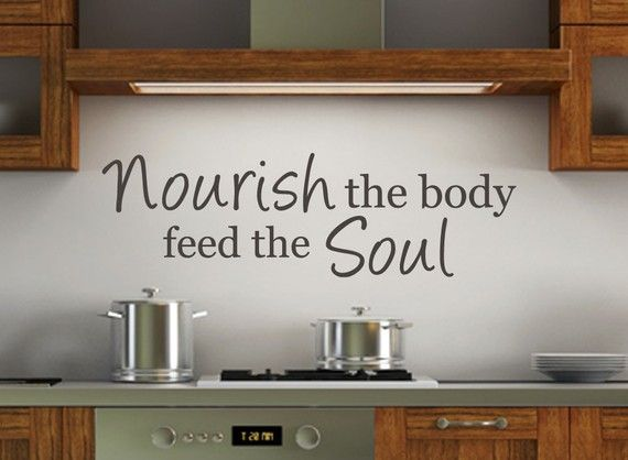 Kitchen Wall Decal Nourish The Body Feed The Soul By WallStickums · Dining  Room QuotesKitchen ...