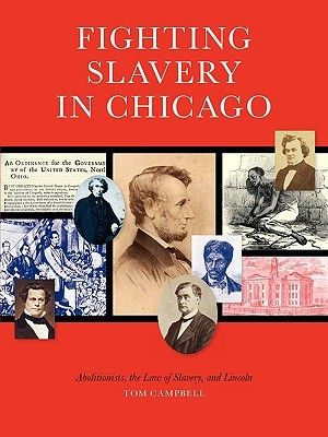 """Fighting Slavery in Chicago: Abolitionists, the Law of Slavery, and Lincoln"" by Thomas Campbell. Tracing the abolitionist activities of  newspaper man Charles Volney Dyer from 1835 to 1865, Campbell sweeps in the many players and steps in the fight against slavery in Chicago. Now on sale in the Glessner House Museum Tour Center gift shop!"
