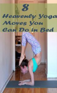 8 heavenly yoga moves you can do in bed  yoga moves