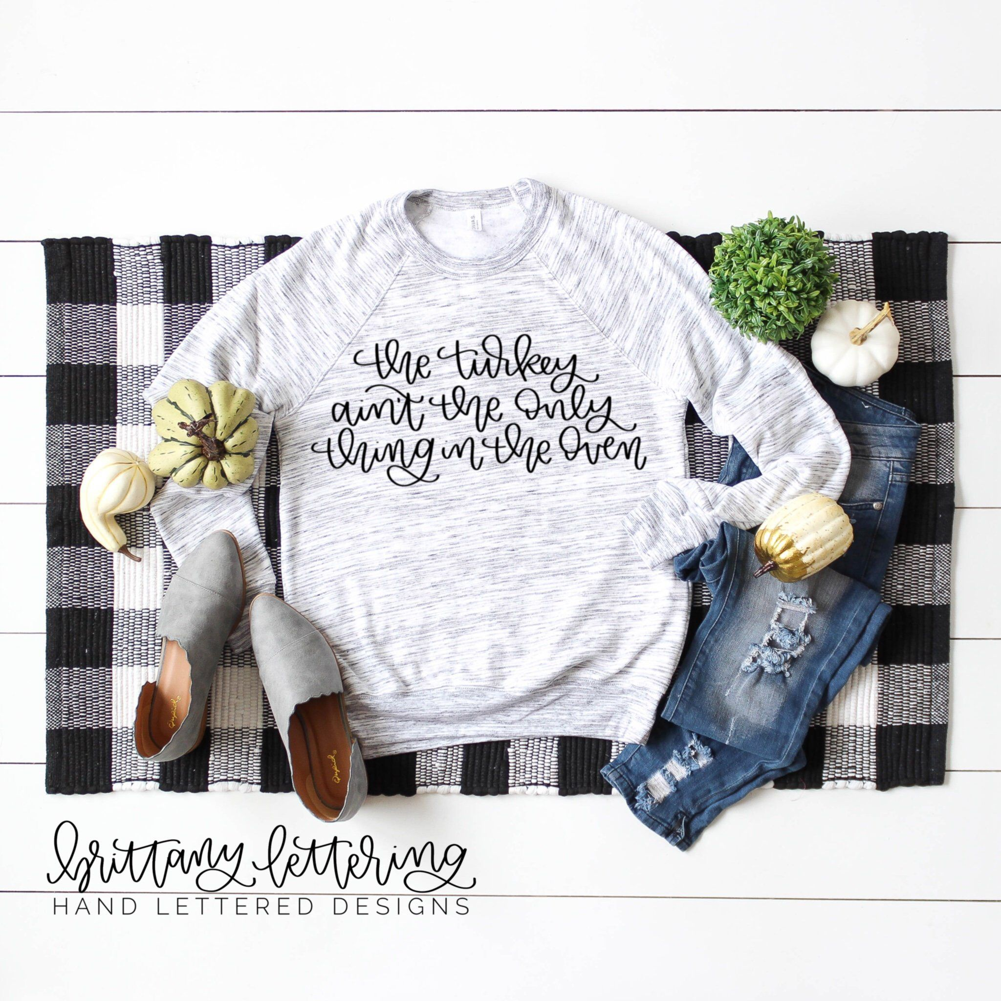 The Turkey Ain T The Only Thing In The Oven Thanksgiving Svg Turkey Svg Holiday Svg Hand Lettered Long Sleeve Sweatshirts Unisex Sweatshirt Sweatshirts