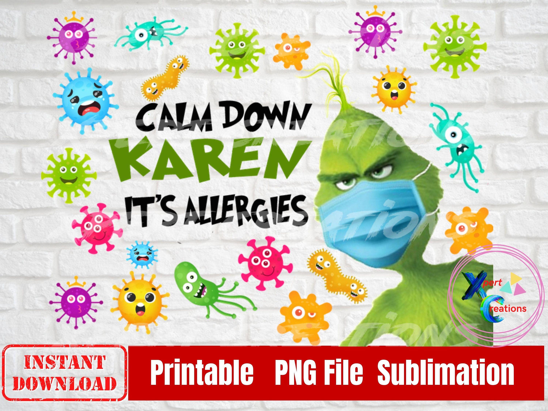 Calm Down Karen Png Grinch Shirt Png Grinch Mask Png Etsy Digital Design Grinch Shirts Grinch Mask