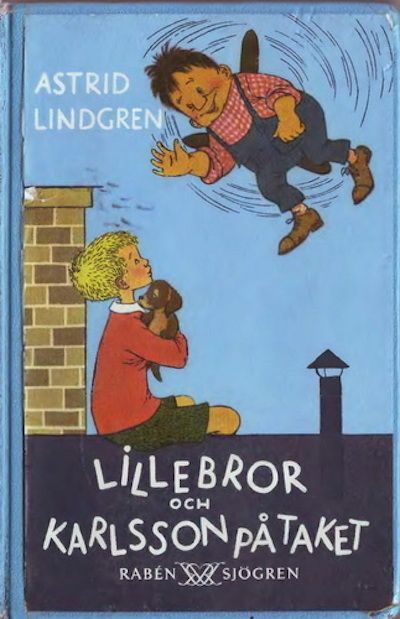 Karlsson On The Roof By Astrid Lindgren Classic Childrens Books Childrens Books Popular Childrens Books