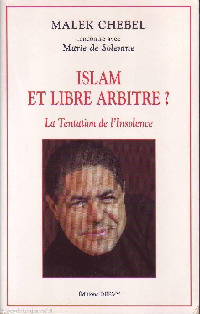 Islam Et Libre Arbitre La Tentation De L Insolence Malek Chebel Libre Arbitre Histoire De La Philosophie La Tentation