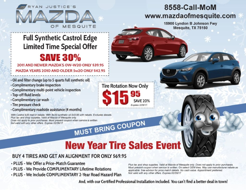 The New Years Sales Event At Ryan Justice S Mazda Of Mesquite Is Happening Now Bring This Coupon In Between Now And 2 28 2017 Call Mom New Years Sales Mazda