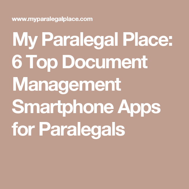 Personal Injury Paralegal Resume My Paralegal Place 6 Top Document Management Smartphone Apps For .