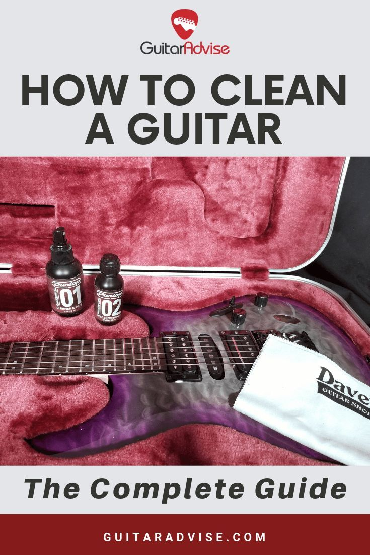 How to clean a guitar the complete guide 2021 guitar