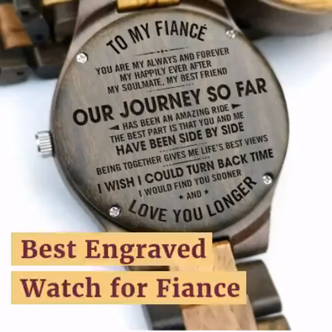 Best Engraved Watch For Fiance 50 Off Plus Free Shipping Engravedwatch Woodenwatch Watch Fiance Fiance Quotes Future Husband Funny Gifts For Fiance