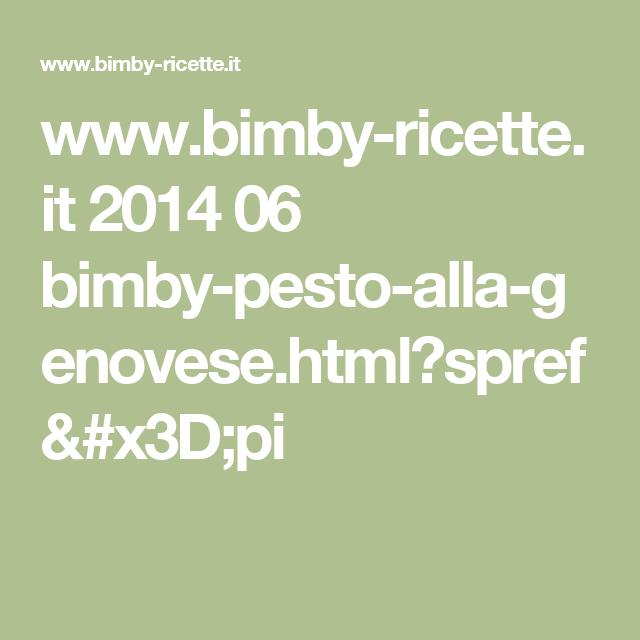 www.bimby-ricette.it 2014 06 bimby-pesto-alla-genovese.html?spref=pi