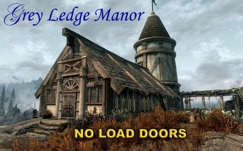 Grey Ledge Manor - No Load Doors | Skyrim Mods | Skyrim