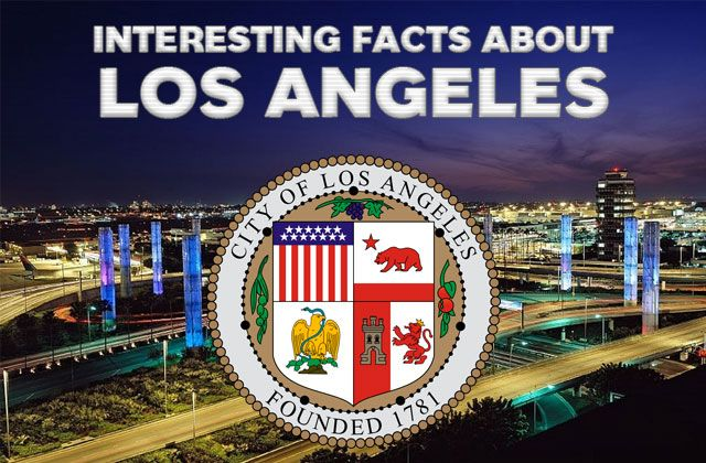 Interesting Facts About Los Angeles Https Mentalitch Com Interesting Facts About Los Angeles California Facts Fun Facts Los Angeles