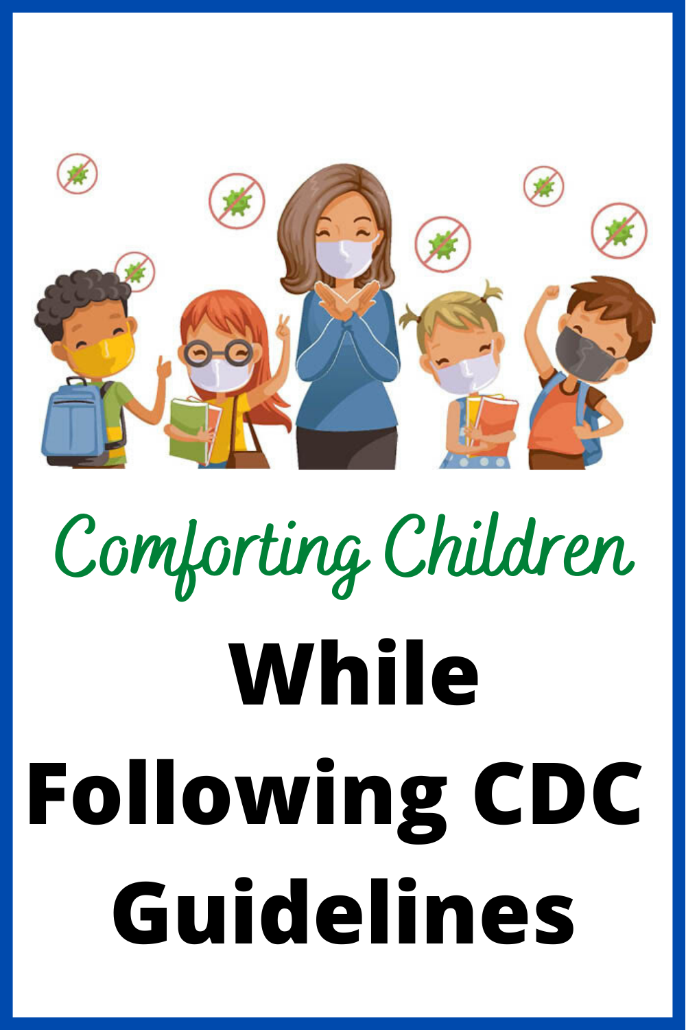 Comforting Children While Following CDC Guidelines in 2020
