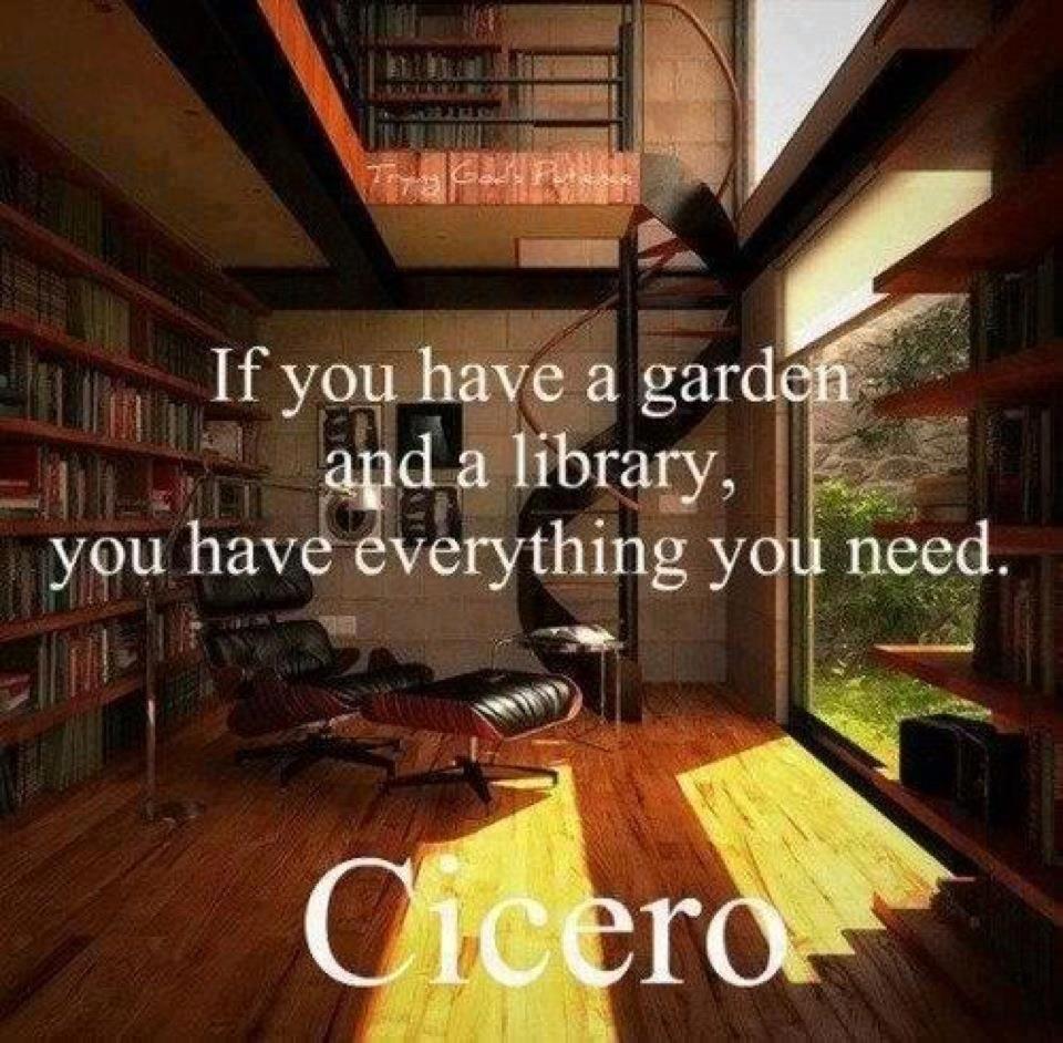 """. """"  Se accanto alla Biblioteca hai un giardino, allora non ti mancherà nulla"""". M. Tullio Cicerone           #Quotes #library #books #libri #biblioteca #libreria"""