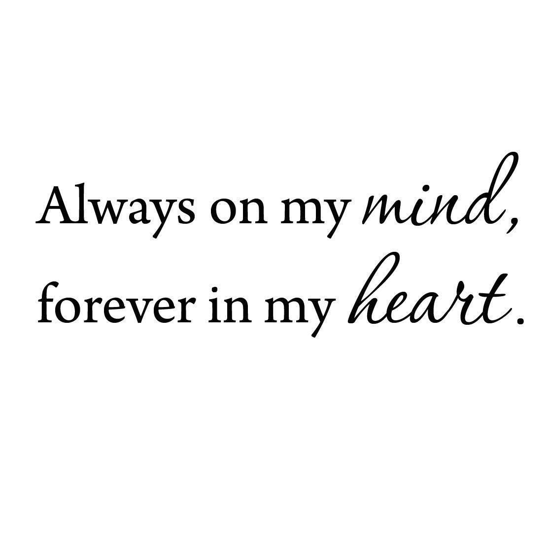 Always On My Mind Forever In My Heart Wall Decal - 22\W X 10\H