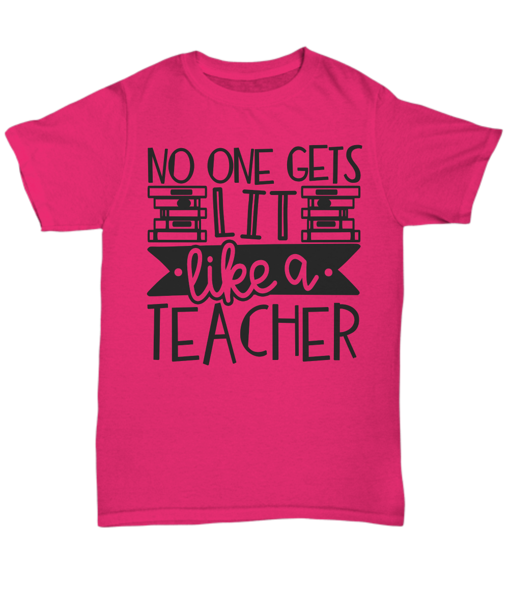 FUNNY TEACHER SHIRT It makes the perfect gift for English,math or kindergarten teacher appreciation and thank you gifts. Your teacher will love this bracelet from his/her student,and will wear it with pride! Coach / Professor T-shirt Text - No one gets lit like a teacher HIGH QUALITY - TOP QUALITY INKS & EQUIPMENT   GOOD FOR SEVERAL OCCASIONS - This Humorous Tshirt makes a practical gift for Christmas stocking stuffer, Hanukkah, inexpensive holiday gift, bday, 2020 Xmas, Mother's Fathers Day