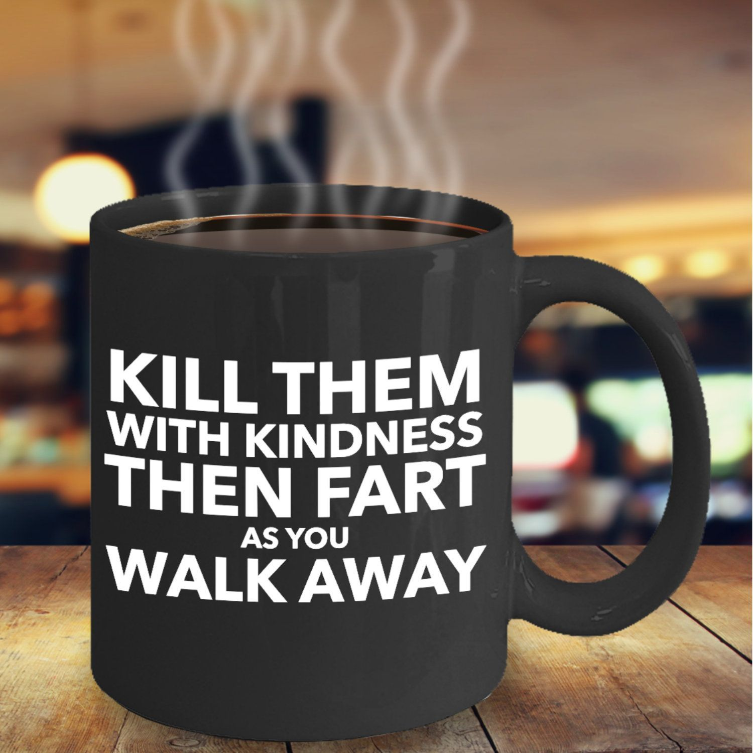 Funny coffee mug for menKill them with kindness