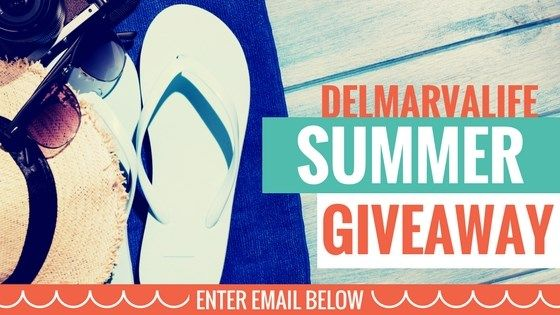 DelmarvaLife Summer Giveaway 2017 | Contests/Sweeps 2017