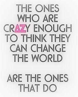 are the ones that do. | Delta Zeta | Crazy quotes, Me quotes ...