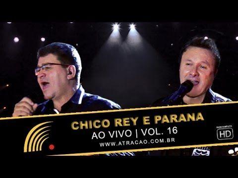 Chico Rey E Parana Ao Vivo Vol 1 Show Completo Hd Viver