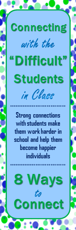 these ideas work at any grade level. Building relationships with students makes all the difference in their behavior.  Furthermore, when we connect with students, we model how to build respectful relationships with others.