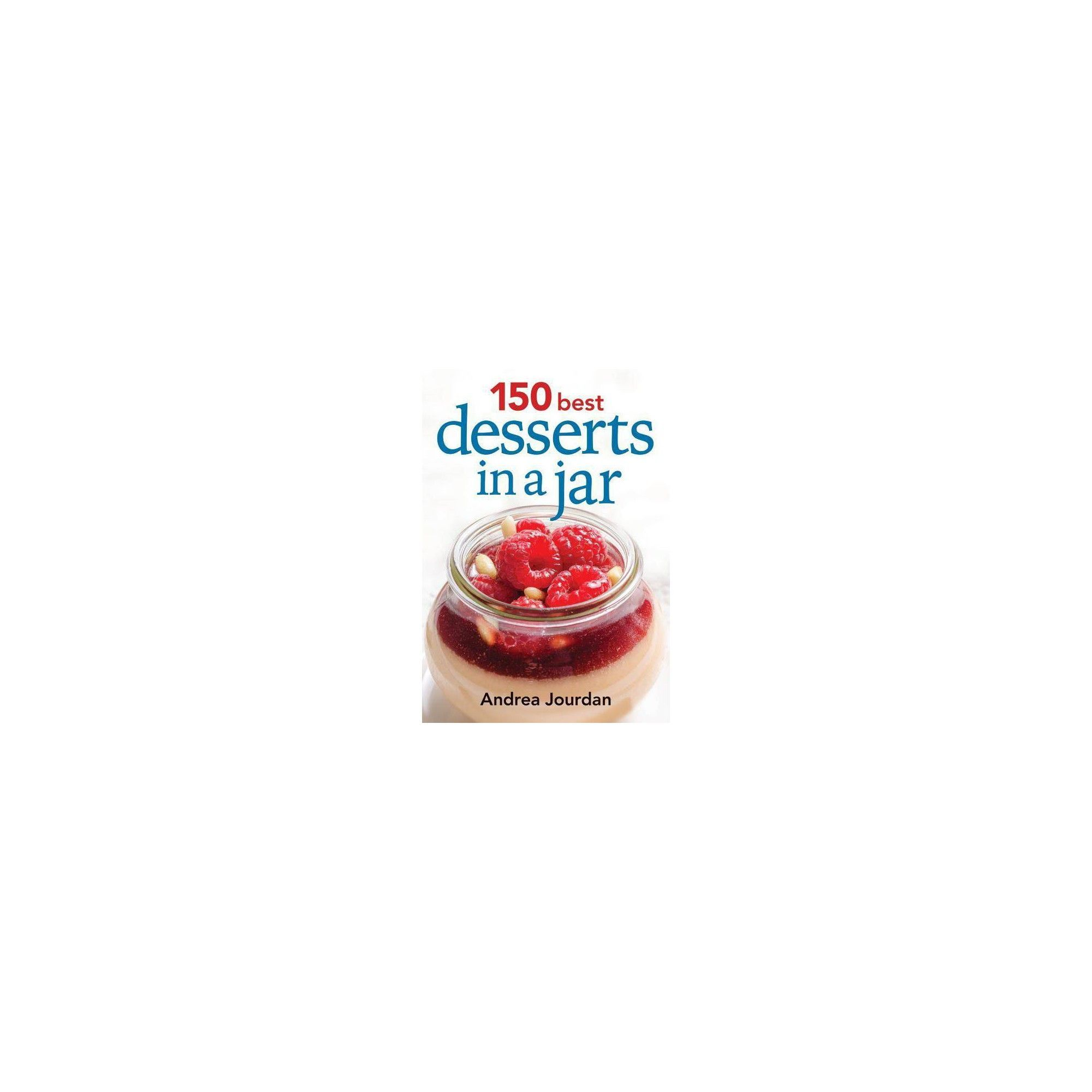 150 Best Desserts in a Jar - by Andrea Jourdan (Paperback) #peachcobblercheesecakeinajar 150 Best Desserts in a Jar - by Andrea Jourdan (Paperback) #peachcobblercheesecakeinajar