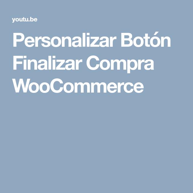 847baff0c Personalizar Botón Finalizar Compra WooCommerce | WooCommerce Comunidad  Hispana