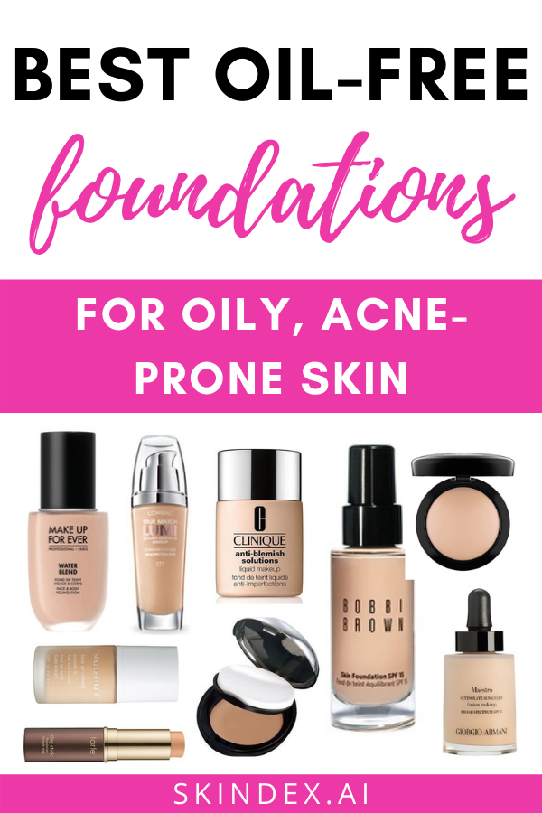 Best OilFree Foundations For Oily, AcneProne Skin in