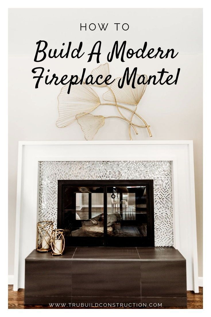 how to build a modern fireplace mantel - create a beautiful modern mantel with our five easy diy