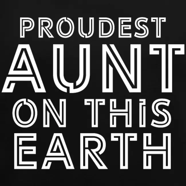 Proudest Aunt On This Earth Gift Idea Womens Roll Cuff T Shirt Onepleasure Make Yourself Unique In 2021 Aunt Quotes Niece Quotes From Aunt Niece Quotes