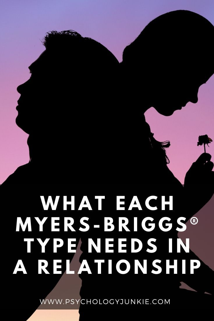 What Each Myers-Briggs® Type Needs in a Relationsh