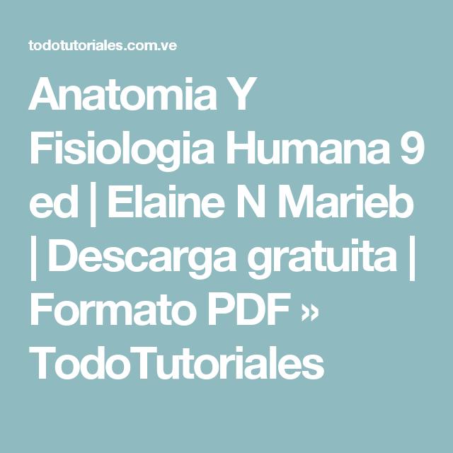 Anatomia Y Fisiologia Humana 9 ed | Elaine N Marieb | Descarga ...