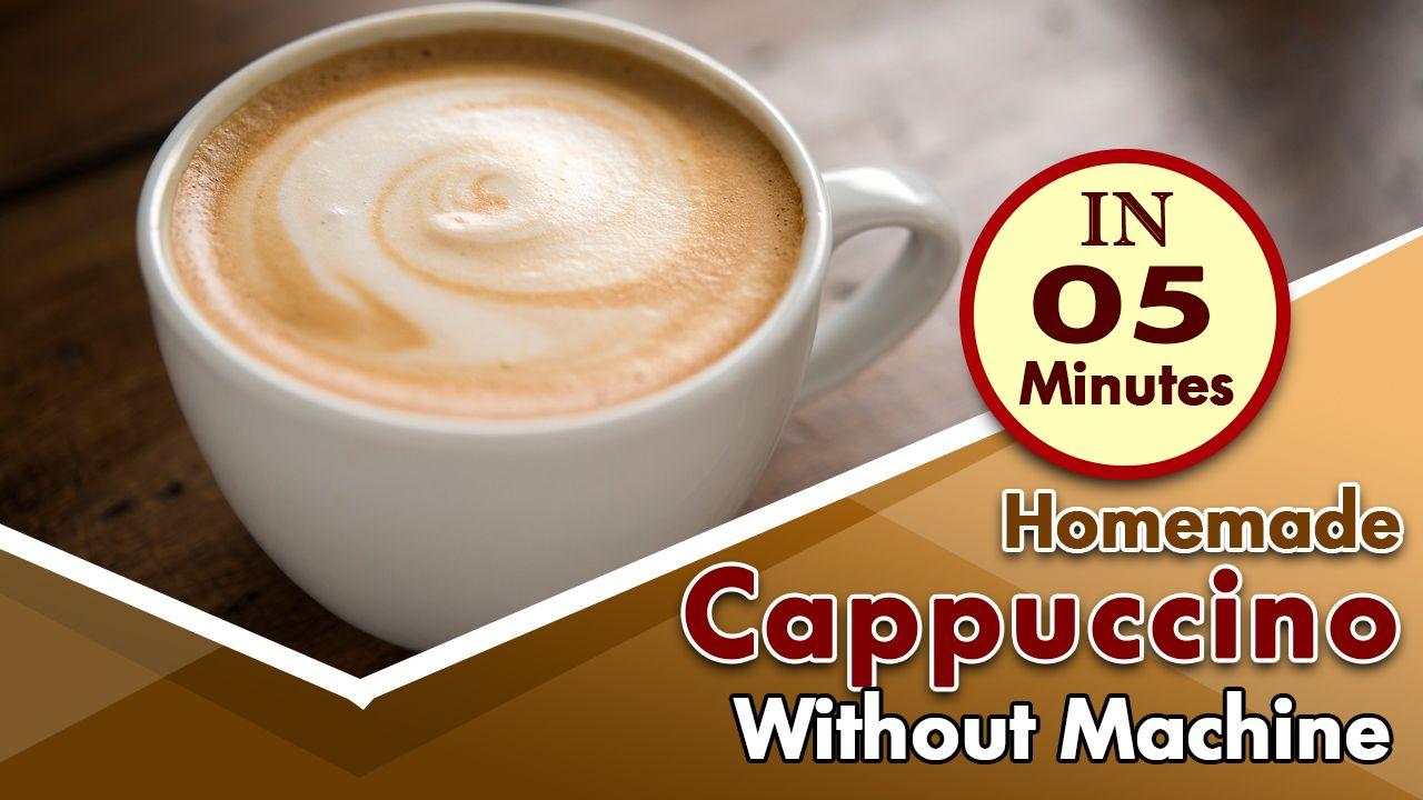 Homemade Cappuccino Without Machine Cappuccino Recipe