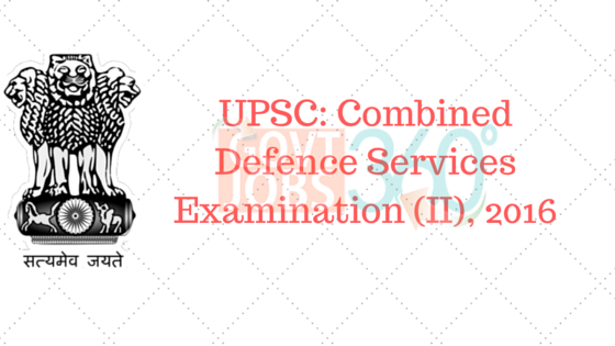 UPSC: Combined Defence Services Examination (II), 2016