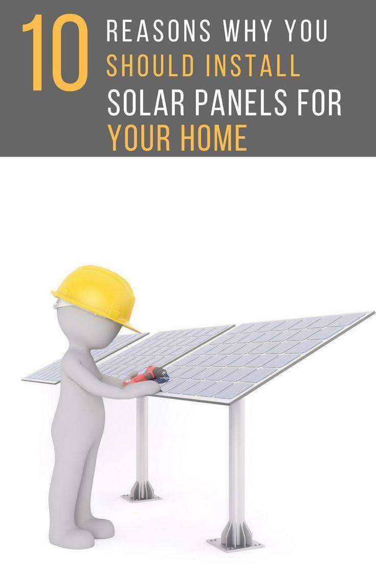 10 Savvy Benefits For Installing Solar Panels For Your Home In 2020 Solar Panel Installation Solar Panels Solar Power Panels