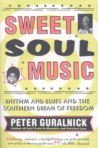 Sweet Soul Music: Rhythm and Blues and the Southern Dream of