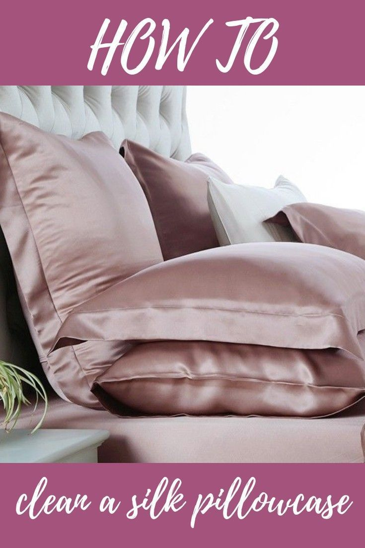 How to clean silk pillowcase pillow cases how to wash