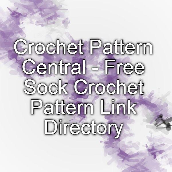 Crochet Pattern Central - Free Sock Crochet Pattern Link Directory ...