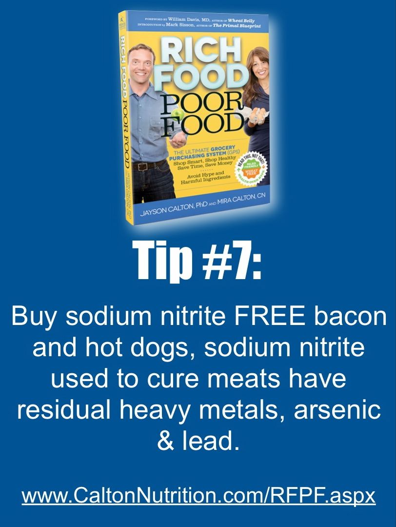 Tip #7: Buy sodium nitrate free bacon and hot dogs!   Rich