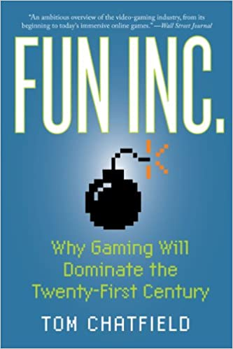 Fun Inc Why Gaming Will Dominate The Twenty First Century Chatfield Tom Amazon Com Books In 2020 21st Century Learning Chatfield Game Theory
