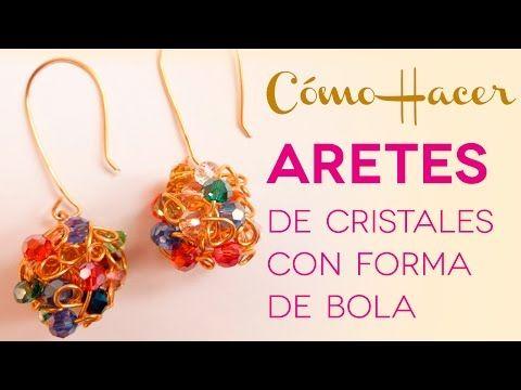 c1c7aac0e136 Como Hacer Aretes de Cristales y Alambre en Forma de Bola - YouTube ...