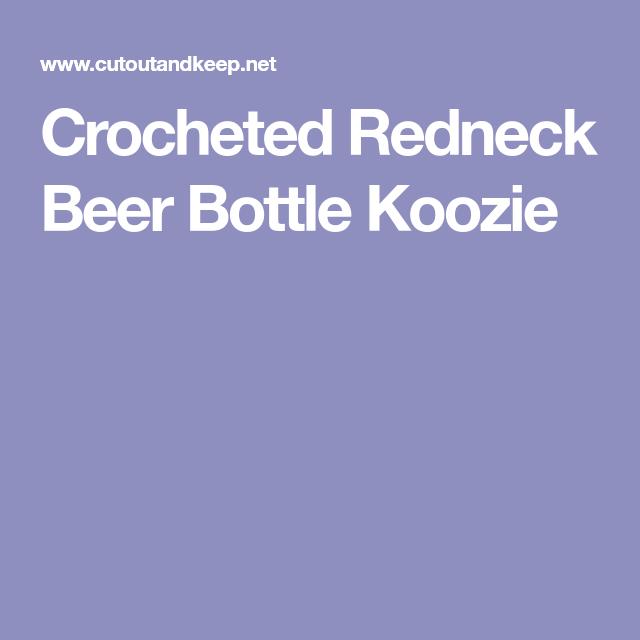 Crocheted Redneck Beer Bottle Koozie