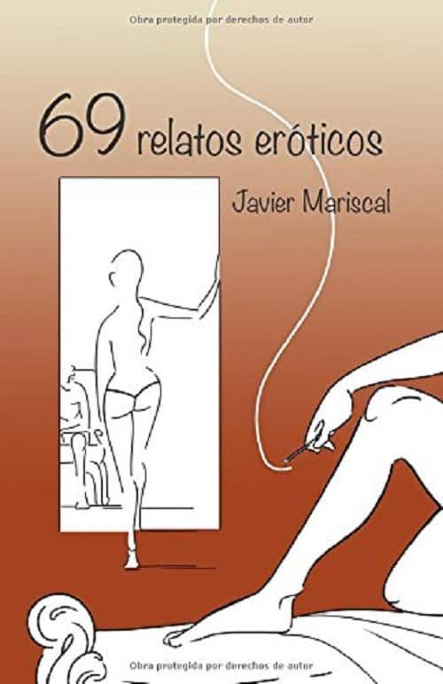 69 Relatos Eroticos De Javier Mariscal